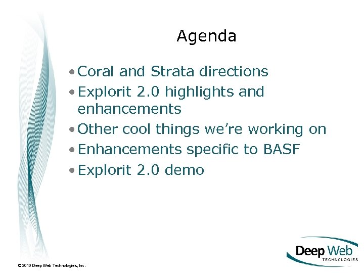 Agenda • Coral and Strata directions • Explorit 2. 0 highlights and enhancements •