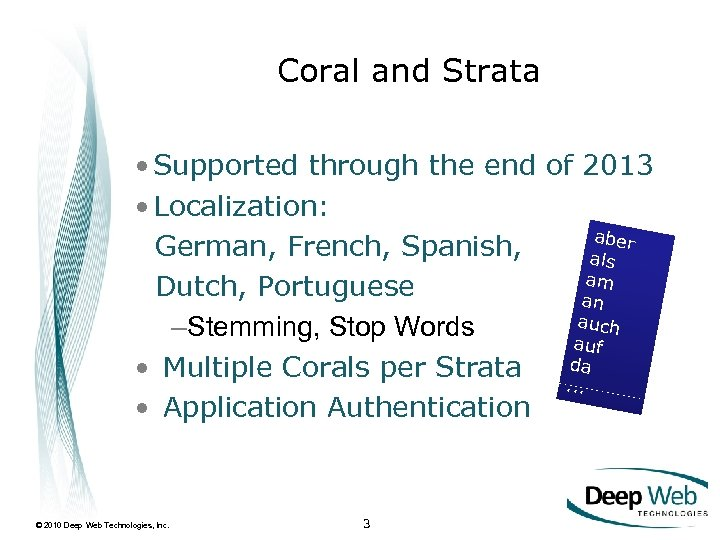 Coral and Strata • Supported through the end of 2013 • Localization: aber German,