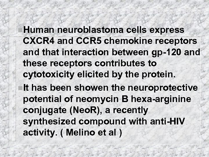 n. Human neuroblastoma cells express CXCR 4 and CCR 5 chemokine receptors and that