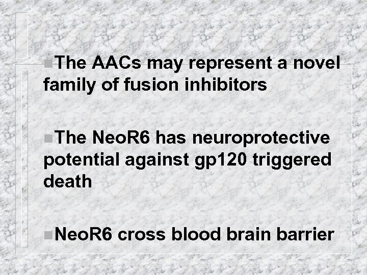 n. The AACs may represent a novel family of fusion inhibitors n. The Neo.