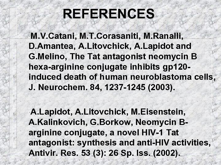 REFERENCES M. V. Catani, M. T. Corasaniti, M. Ranalli, D. Amantea, A. Litovchick, A.