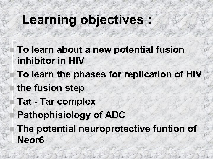 Learning objectives : To learn about a new potential fusion inhibitor in HIV n