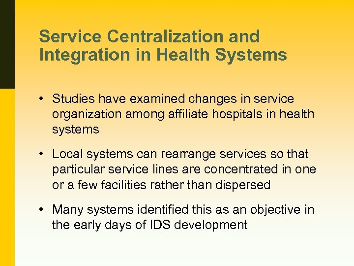 Service Centralization and Integration in Health Systems • Studies have examined changes in service