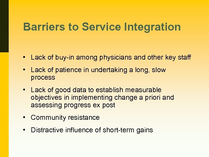 Barriers to Service Integration • Lack of buy-in among physicians and other key staff