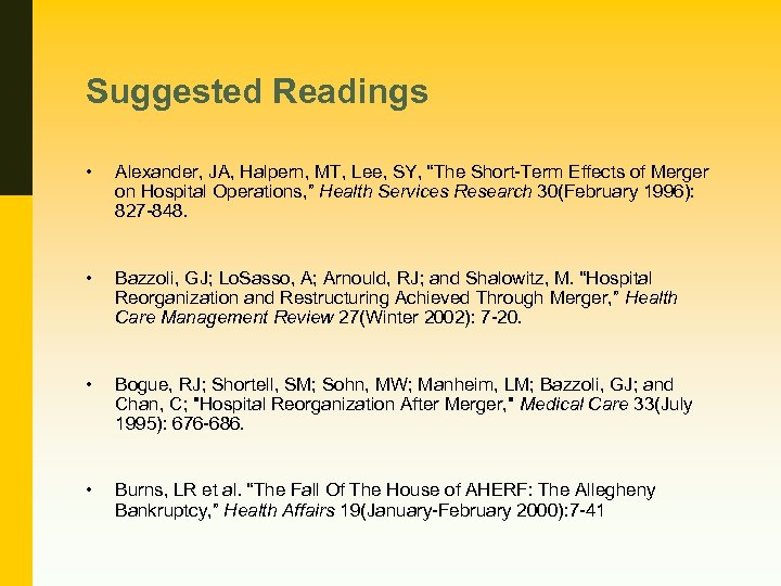 "Suggested Readings • Alexander, JA, Halpern, MT, Lee, SY, ""The Short-Term Effects of Merger"