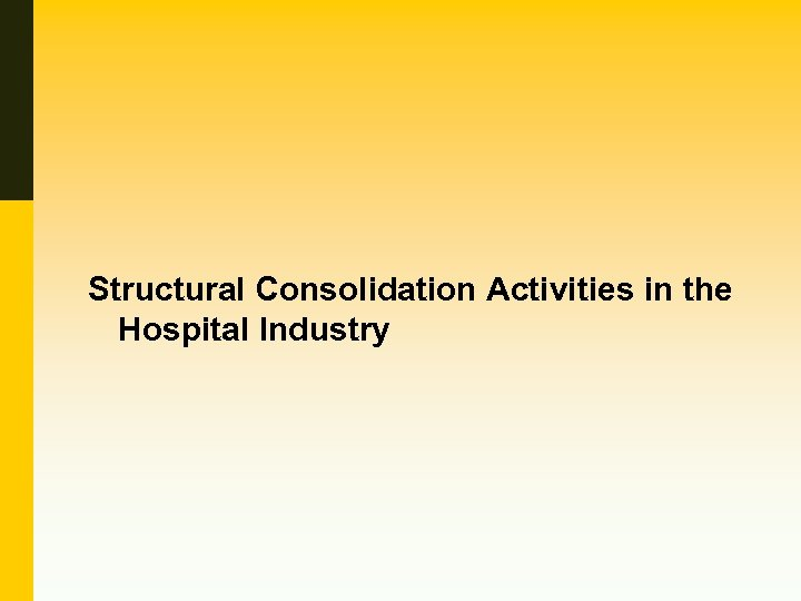 Structural Consolidation Activities in the Hospital Industry