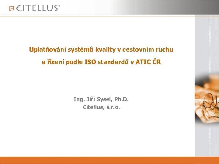Uplatňování systémů kvality v cestovním ruchu a řízení podle ISO standardů v ATIC ČR