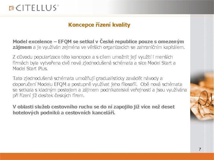 Koncepce řízení kvality Model excelence – EFQM se setkal v České republice pouze s