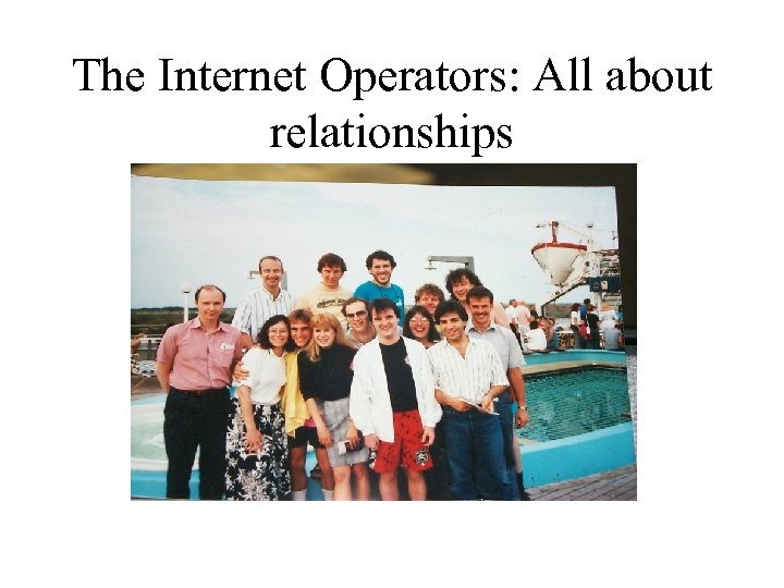 The Internet Operators: All about relationships