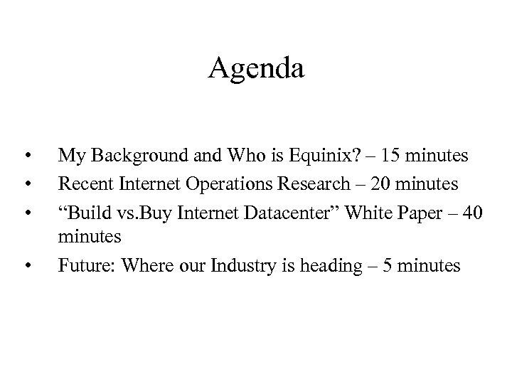 Agenda • • My Background and Who is Equinix? – 15 minutes Recent Internet