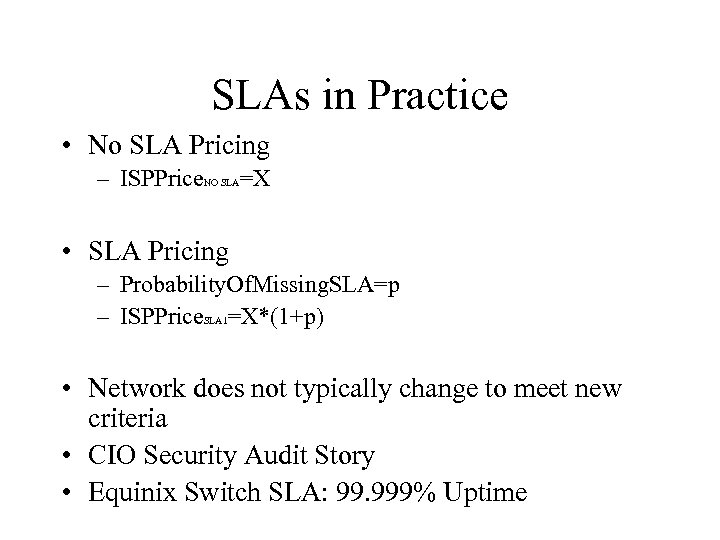 SLAs in Practice • No SLA Pricing – ISPPrice. NO SLA=X • SLA Pricing