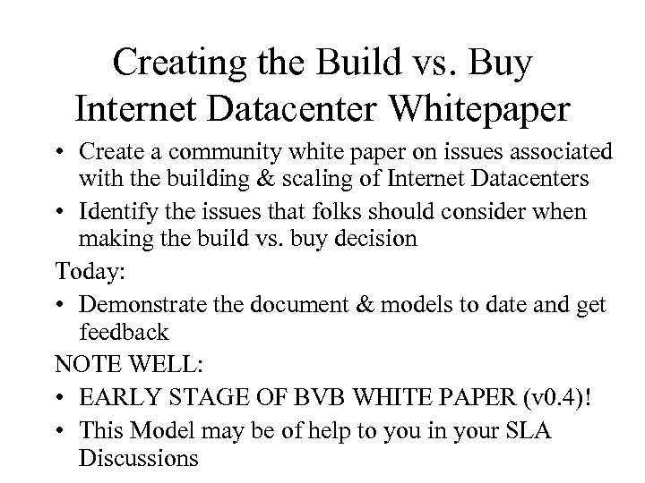 Creating the Build vs. Buy Internet Datacenter Whitepaper • Create a community white paper