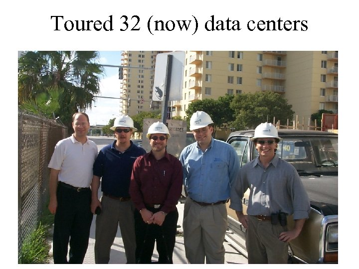 Toured 32 (now) data centers