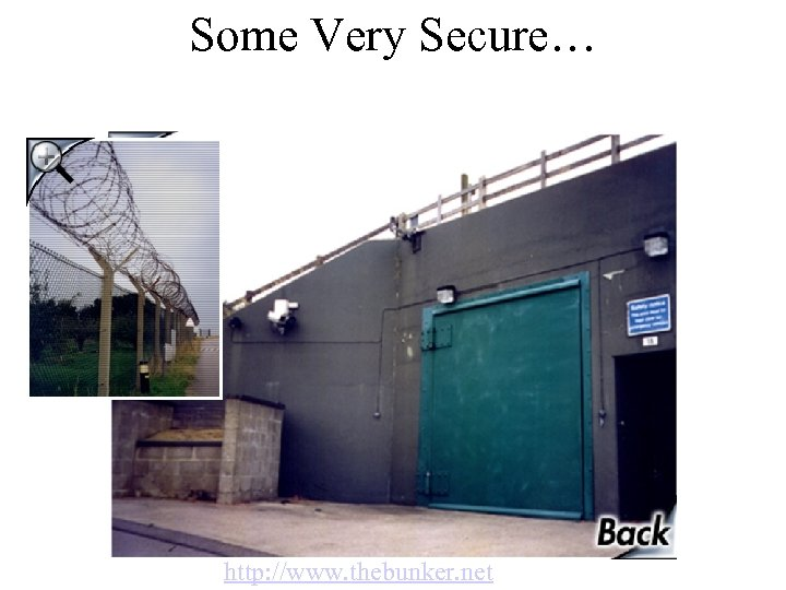 Some Very Secure… http: //www. thebunker. net