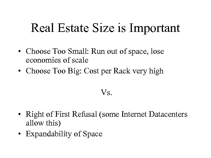 Real Estate Size is Important • Choose Too Small: Run out of space, lose