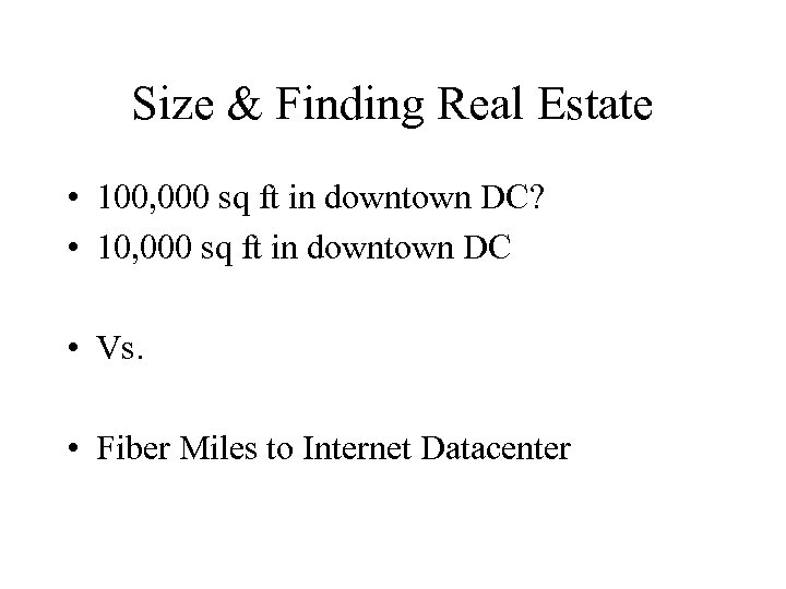 Size & Finding Real Estate • 100, 000 sq ft in downtown DC? •