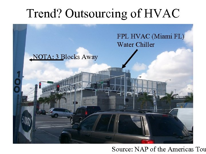 Trend? Outsourcing of HVAC FPL HVAC (Miami FL) Water Chiller NOTA: 3 Blocks Away