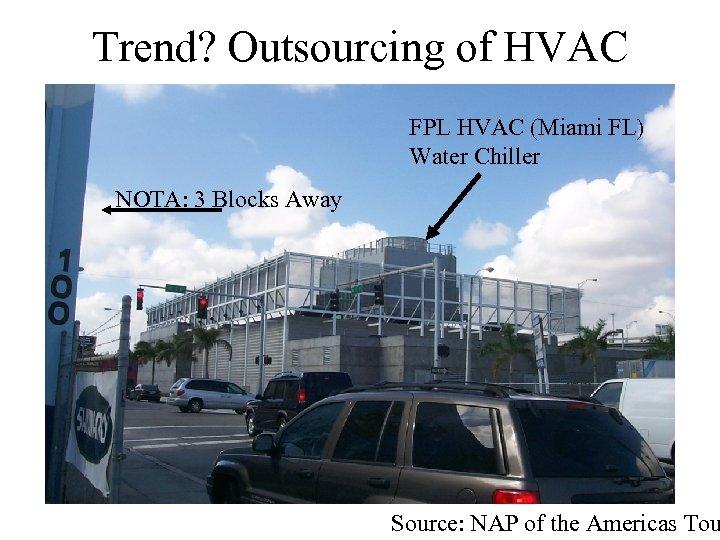 Trend? Outsourcing of HVAC FPL HVAC (Miami FL) Water Chiller NOTA: 3 Blocks Away