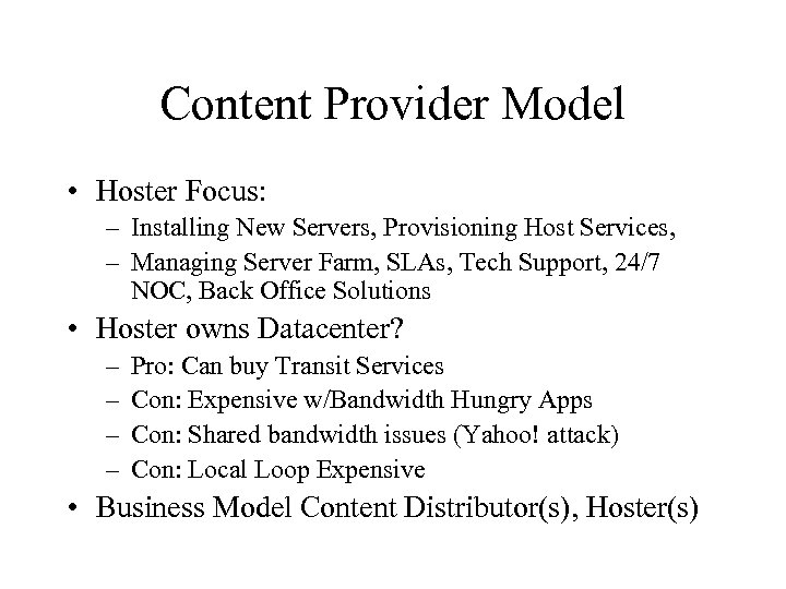 Content Provider Model • Hoster Focus: – Installing New Servers, Provisioning Host Services, –