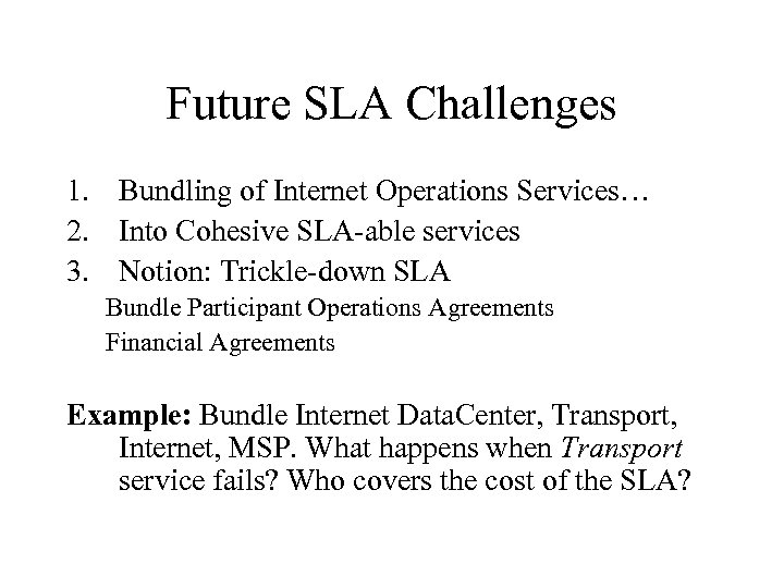 Future SLA Challenges 1. Bundling of Internet Operations Services… 2. Into Cohesive SLA-able services