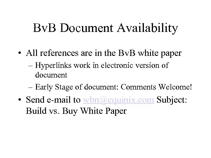 Bv. B Document Availability • All references are in the Bv. B white paper