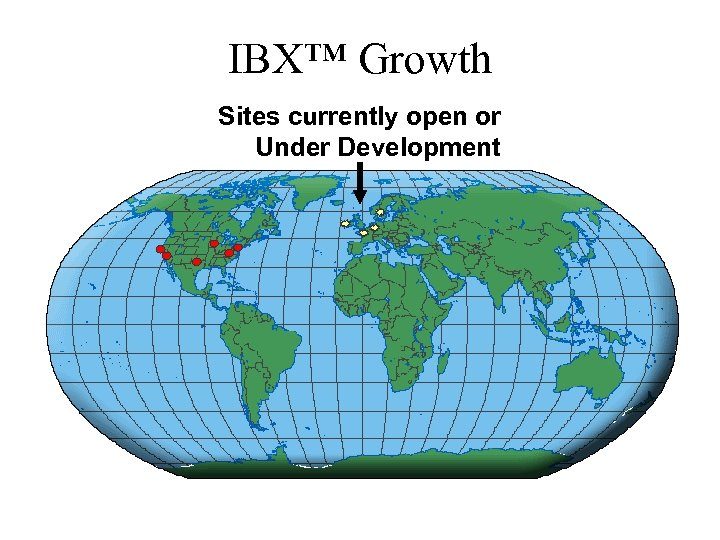 IBX™ Growth Sites currently open or Under Development