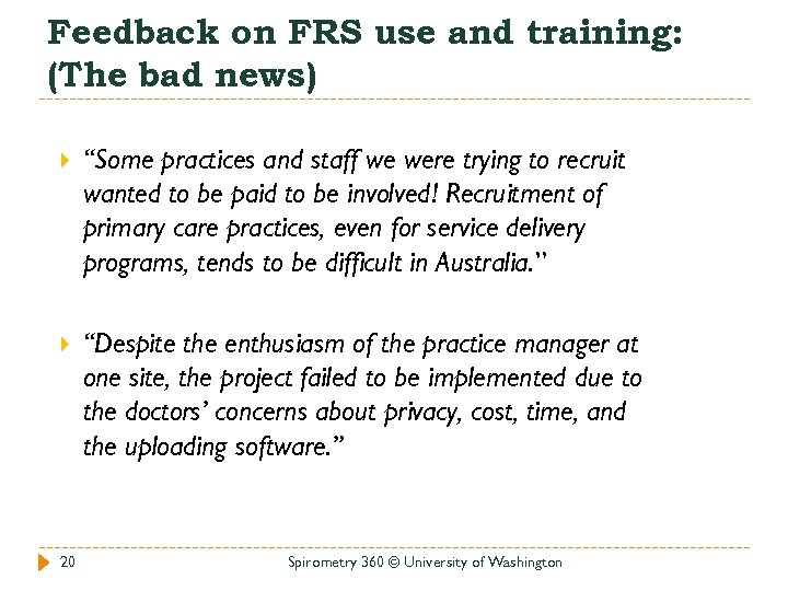 """Feedback on FRS use and training: (The bad news) """"Some practices and staff we"""