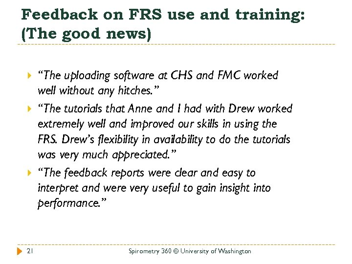 """Feedback on FRS use and training: (The good news) 21 """"The uploading software at"""