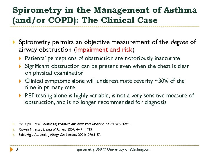 Spirometry in the Management of Asthma (and/or COPD): The Clinical Case Spirometry permits an