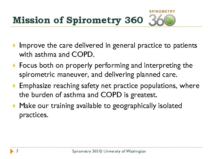 Mission of Spirometry 360 Improve the care delivered in general practice to patients with