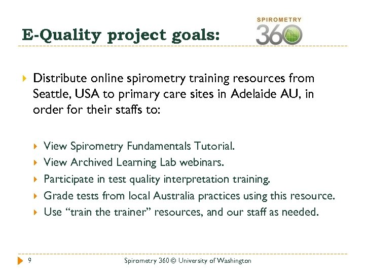 E-Quality project goals: Distribute online spirometry training resources from Seattle, USA to primary care
