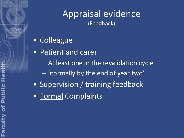 Appraisal evidence (Feedback) • Colleague • Patient and carer – At least one in