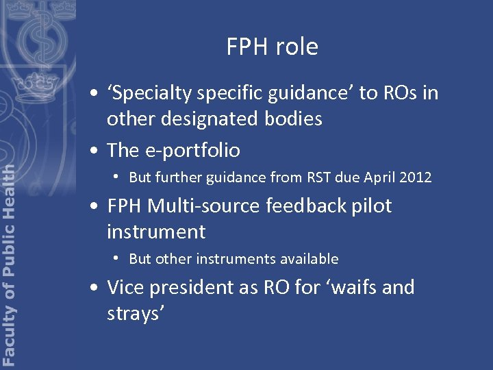 FPH role • 'Specialty specific guidance' to ROs in other designated bodies • The