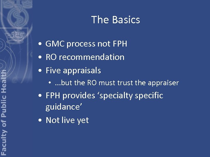 The Basics • GMC process not FPH • RO recommendation • Five appraisals •