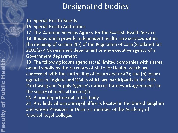 Designated bodies 15. Special Health Boards 16. Special Health Authorities 17. The Common Services