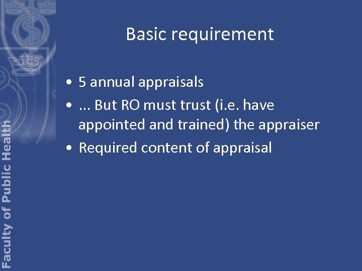 Basic requirement • 5 annual appraisals • . . . But RO must trust