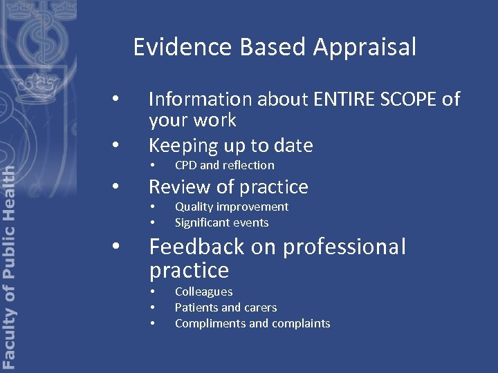 Evidence Based Appraisal • • Information about ENTIRE SCOPE of your work Keeping up