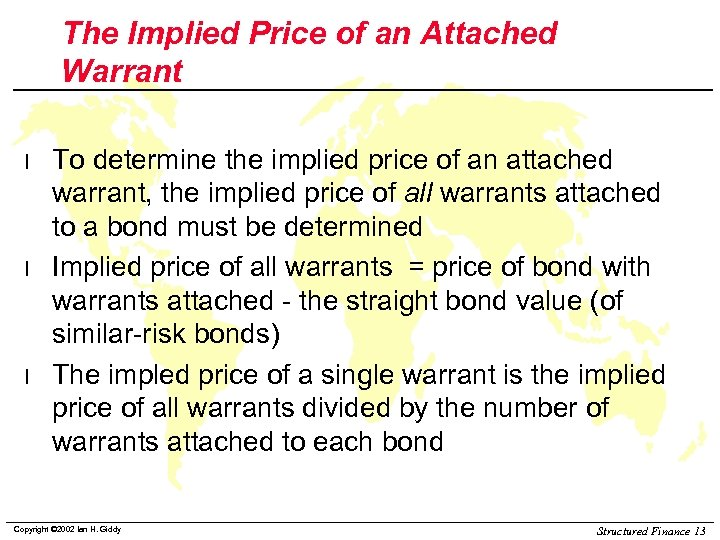 The Implied Price of an Attached Warrant l l l To determine the implied