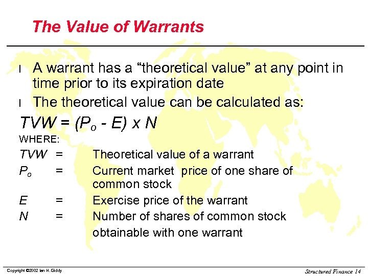 "The Value of Warrants l l A warrant has a ""theoretical value"" at any"
