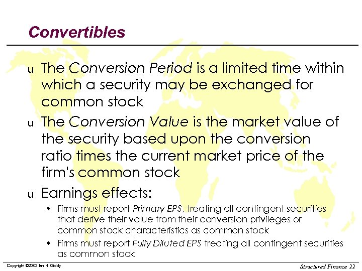 Convertibles u u u The Conversion Period is a limited time within which a