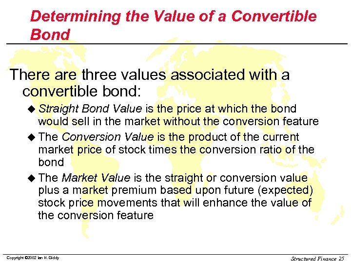 Determining the Value of a Convertible Bond There are three values associated with a