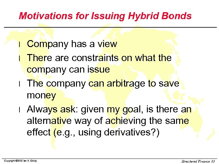 Motivations for Issuing Hybrid Bonds l l Company has a view There are constraints