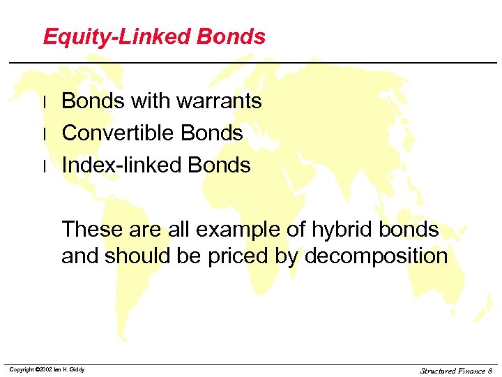 Equity-Linked Bonds l l l Bonds with warrants Convertible Bonds Index-linked Bonds These are