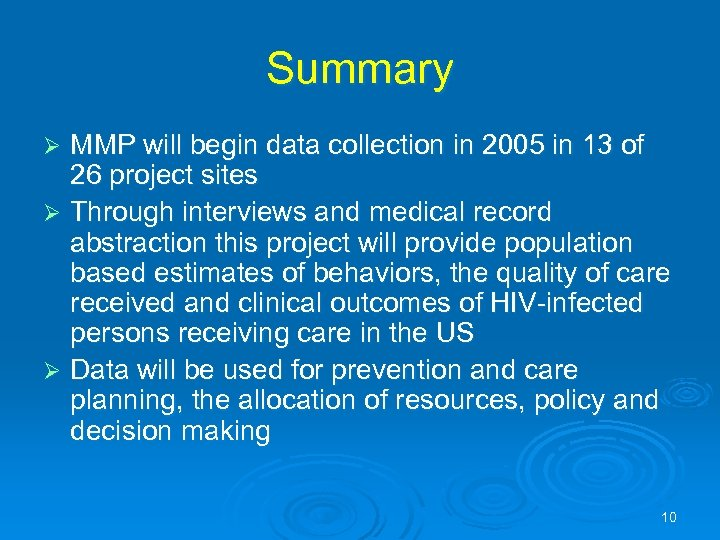 Summary MMP will begin data collection in 2005 in 13 of 26 project sites