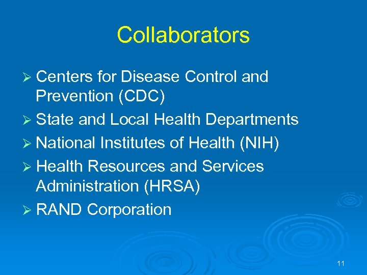 Collaborators Ø Centers for Disease Control and Prevention (CDC) Ø State and Local Health