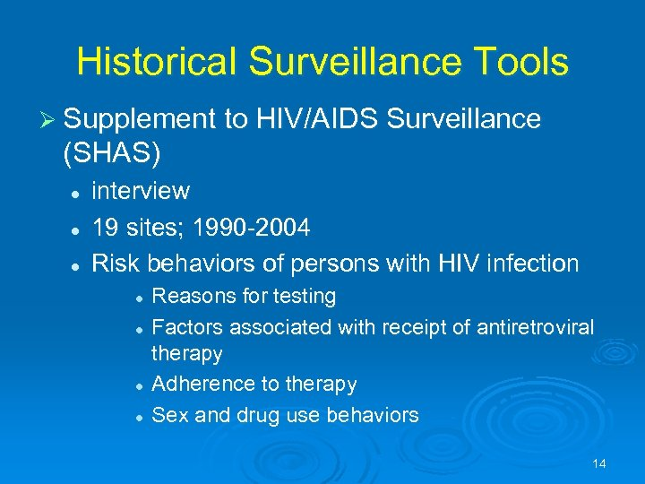 Historical Surveillance Tools Ø Supplement to HIV/AIDS Surveillance (SHAS) l l l interview 19
