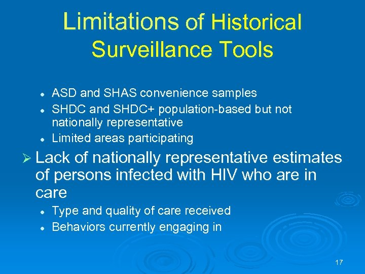 Limitations of Historical Surveillance Tools l l l ASD and SHAS convenience samples SHDC