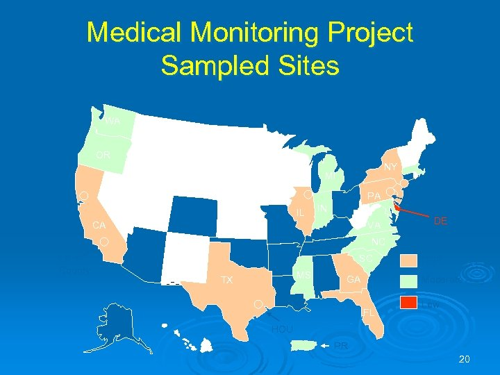 Medical Monitoring Project Sampled Sites WA WA CHI OR OR MI MI SF IL