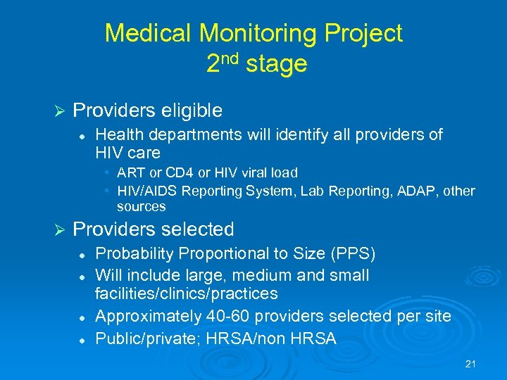 Medical Monitoring Project 2 nd stage Ø Providers eligible l Health departments will identify