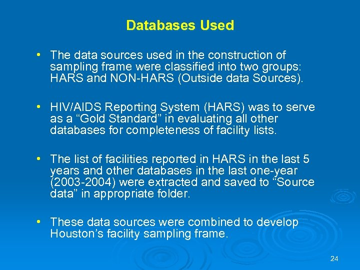 Databases Used • The data sources used in the construction of sampling frame were